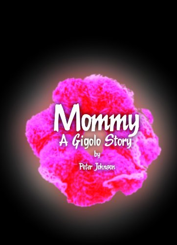 Mommy (The Gigolo Stories Book 1) Peter Johnson
