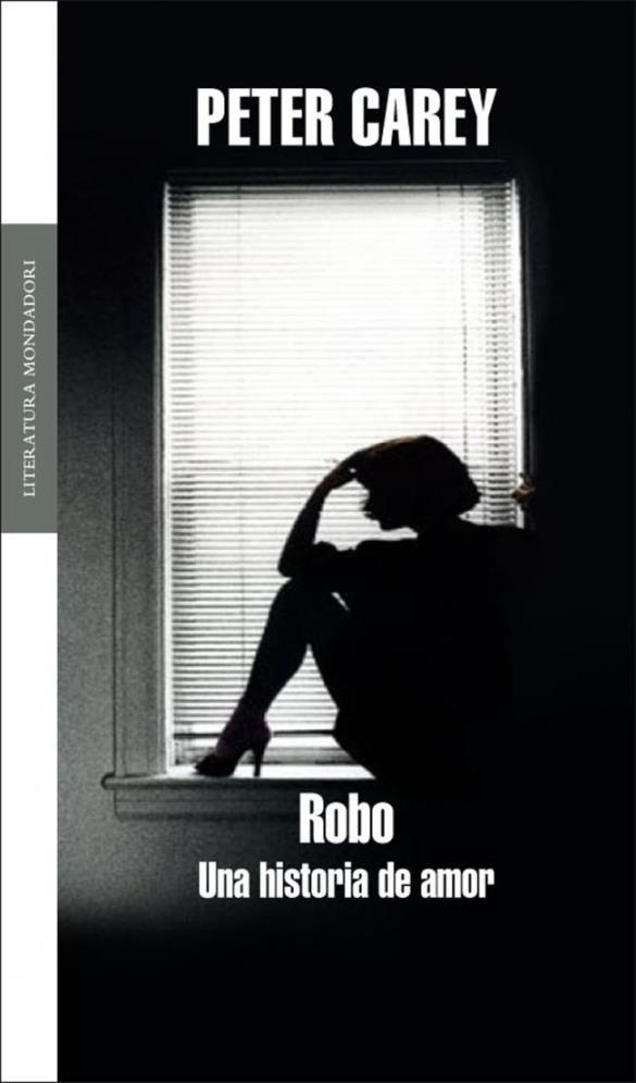 Robo: Una historia de amor  by  Peter Carey