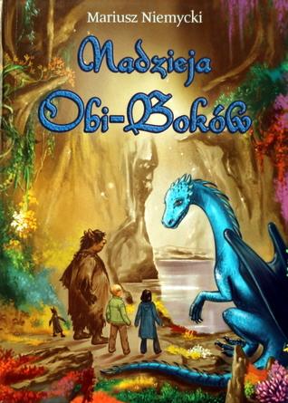 Nadzieja Obi-Boków  by  Mariusz Niemycki