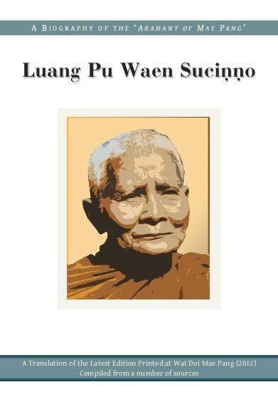 A Biography of Luang Pu Waen Suciṇṇo  by  Luang Pu Waen Suciṇṇo