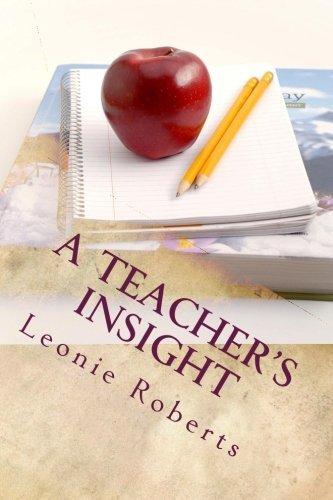 A Teachers Insight  by  Leonie Roberts