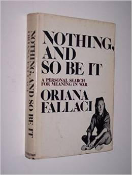 Nothing, and So Be It  by  Oriana Fallaci