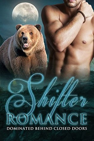 Shifter Romance: Dominated Behind Closed Doors (Paranormal romance, shapeshifter romance, bear shifter romance, romance shifter) Kathleen Hope
