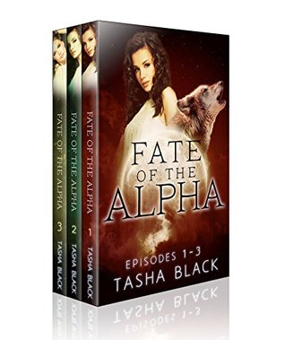 Fate of the Alpha: The Complete Bundle  by  Tasha Black