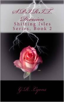 S.P.I.R.I.T. Division (Shifting Isles, #2)  by  G.R. Lyons