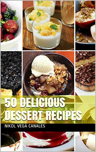 50 Delicious Dessert Recipes  by  Nikol Vega Canales