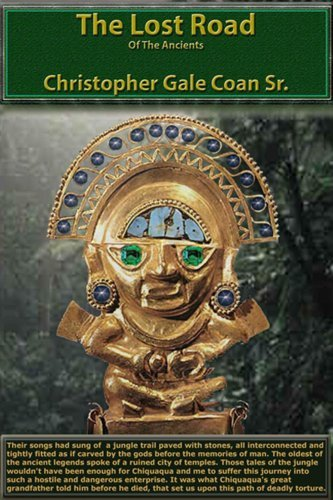 The Lost Road: The Lost Road of the Ancients Christopher Coan