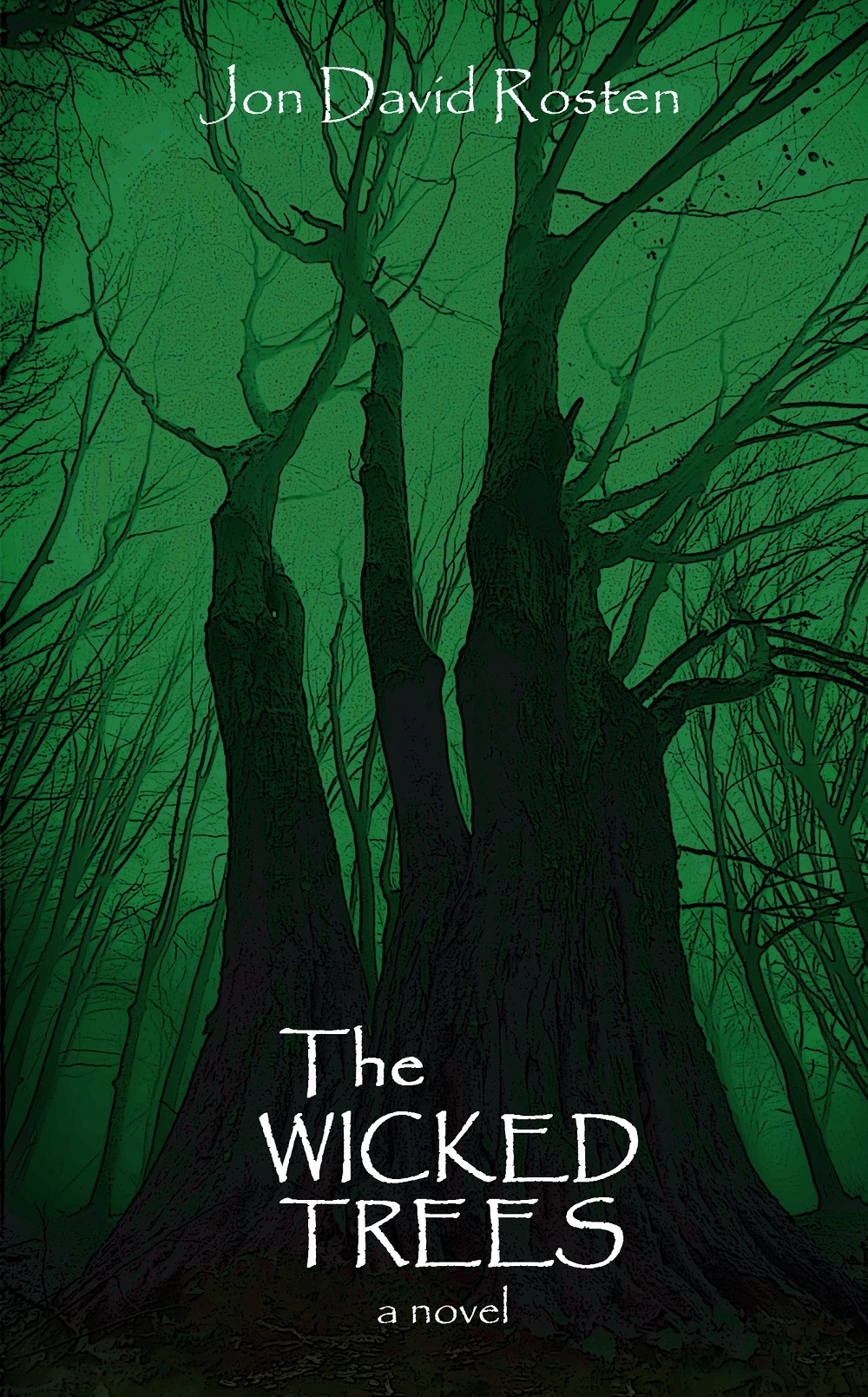 The Wicked Trees Jon David Rosten