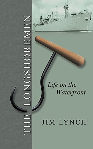 The Longshoremen: Life on the Waterfront  by  Jim      Lynch
