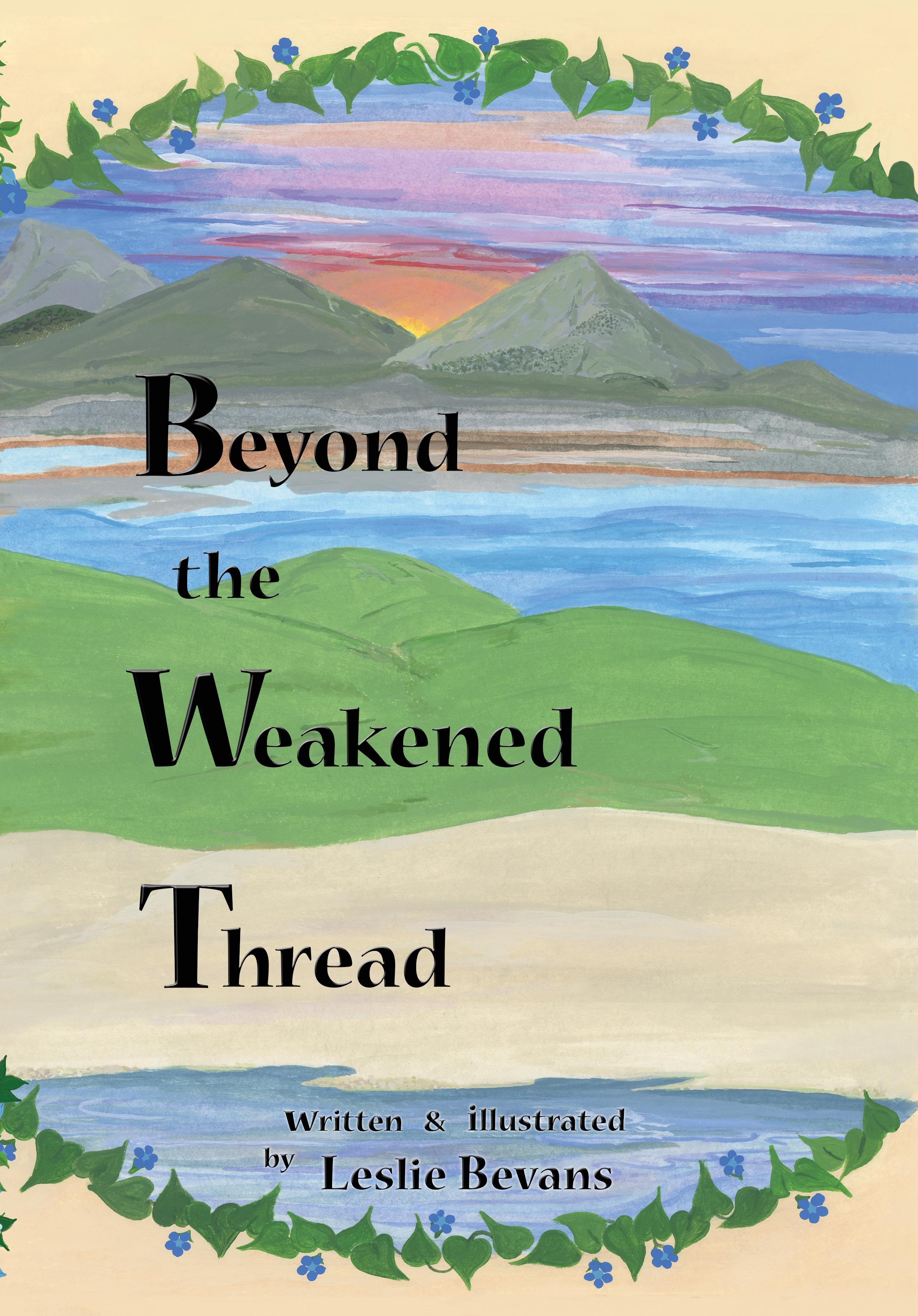 Beyond the Weakened Thread  by  Leslie Bevans