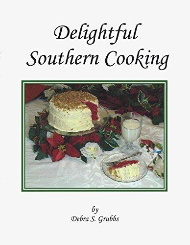 Delightful Southern Cooking  by  Debra Grubbs