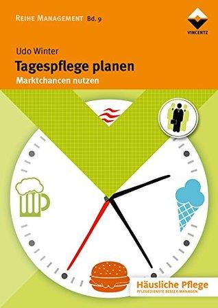 Tagespflege planen: Marktchancen nutzen Udo Winter