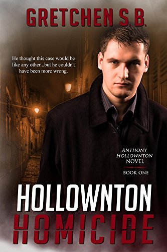 Hollownton Homicide (Anthony Hollownton #1) Gretchen S.B.