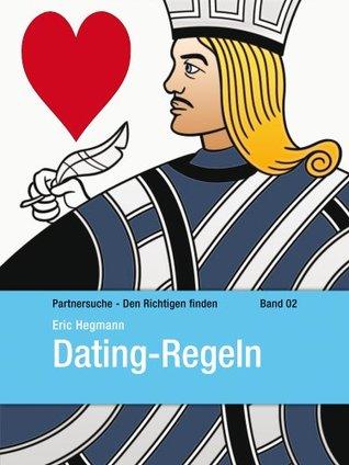 Dating Regeln - Partnersuche - Den Richtigen finden Band 2 Eric Hegmann