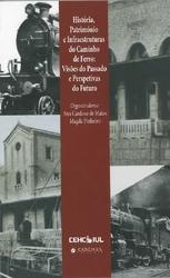 História, património e infraestruturas do caminho de ferro: visões do passado e perspetivas de futuro Ana Cardoso de Matos