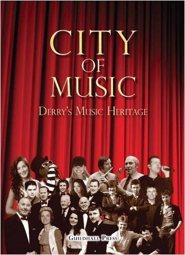 City of Music: Derrys Musical Heritage  by  Julieann Campbell