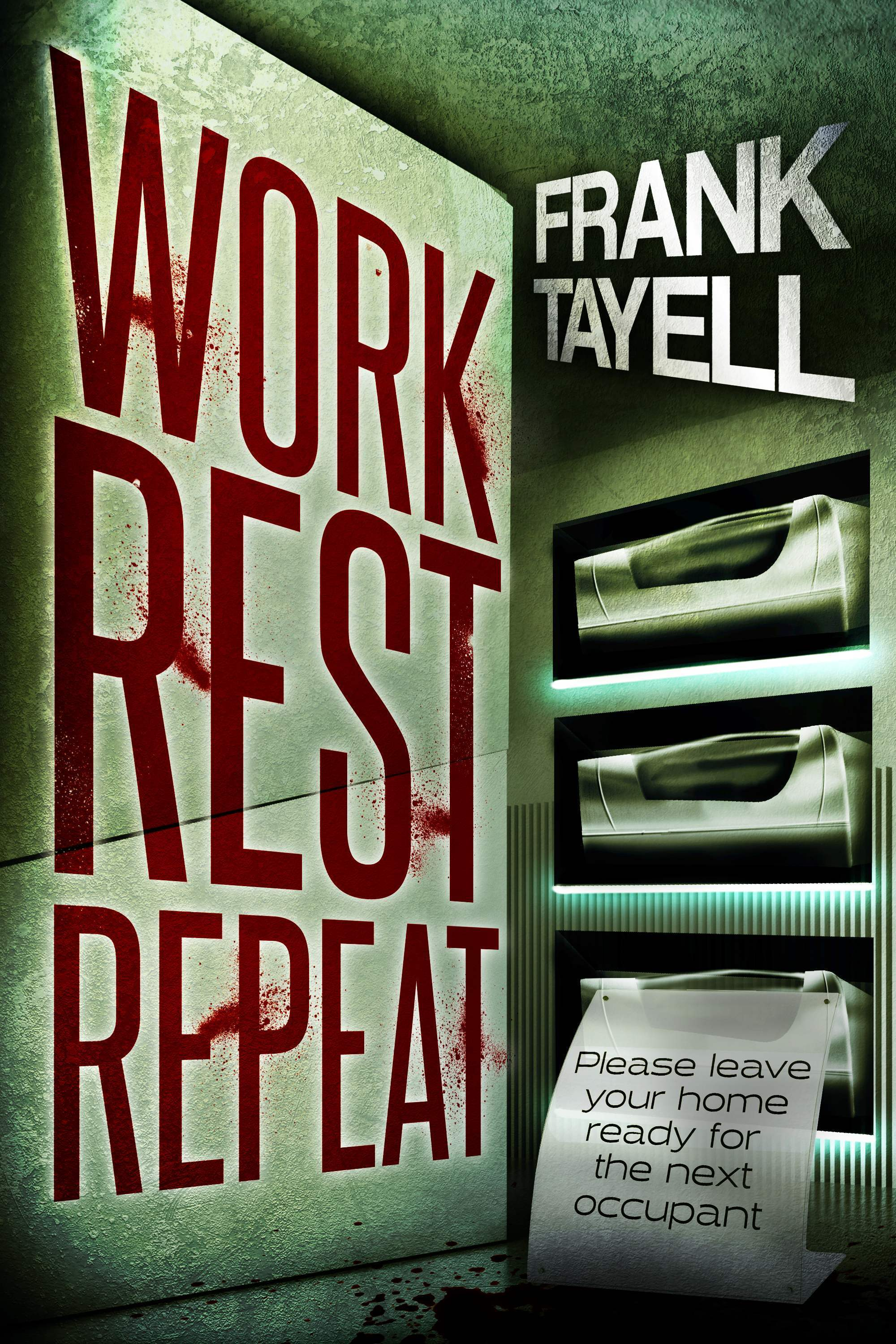 Work. Rest. Repeat. A Post Apocalyptic Detective Novel Frank Tayell