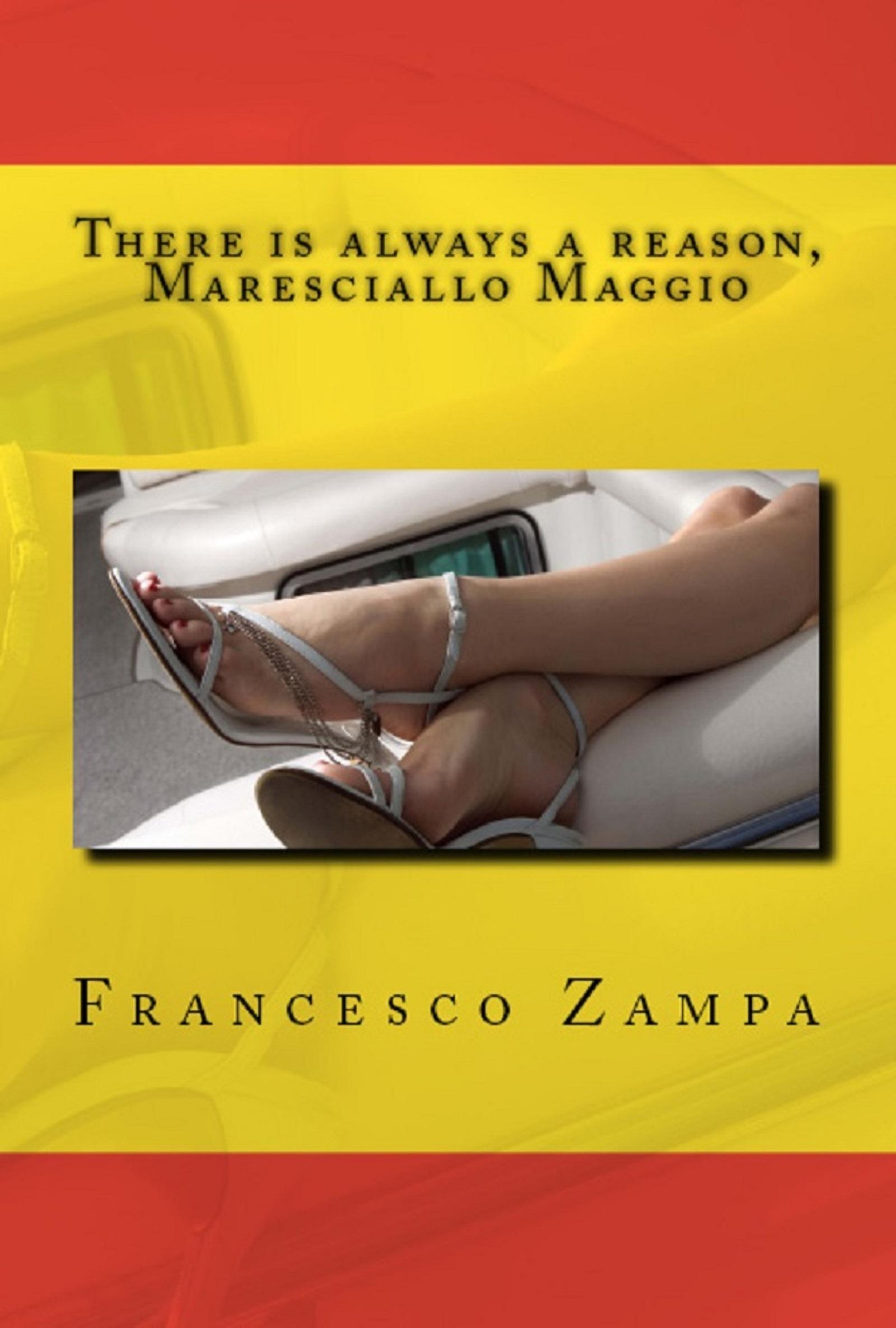 There is Always a Reason, Maresciallo Maggio!  by  Francesco Zampa