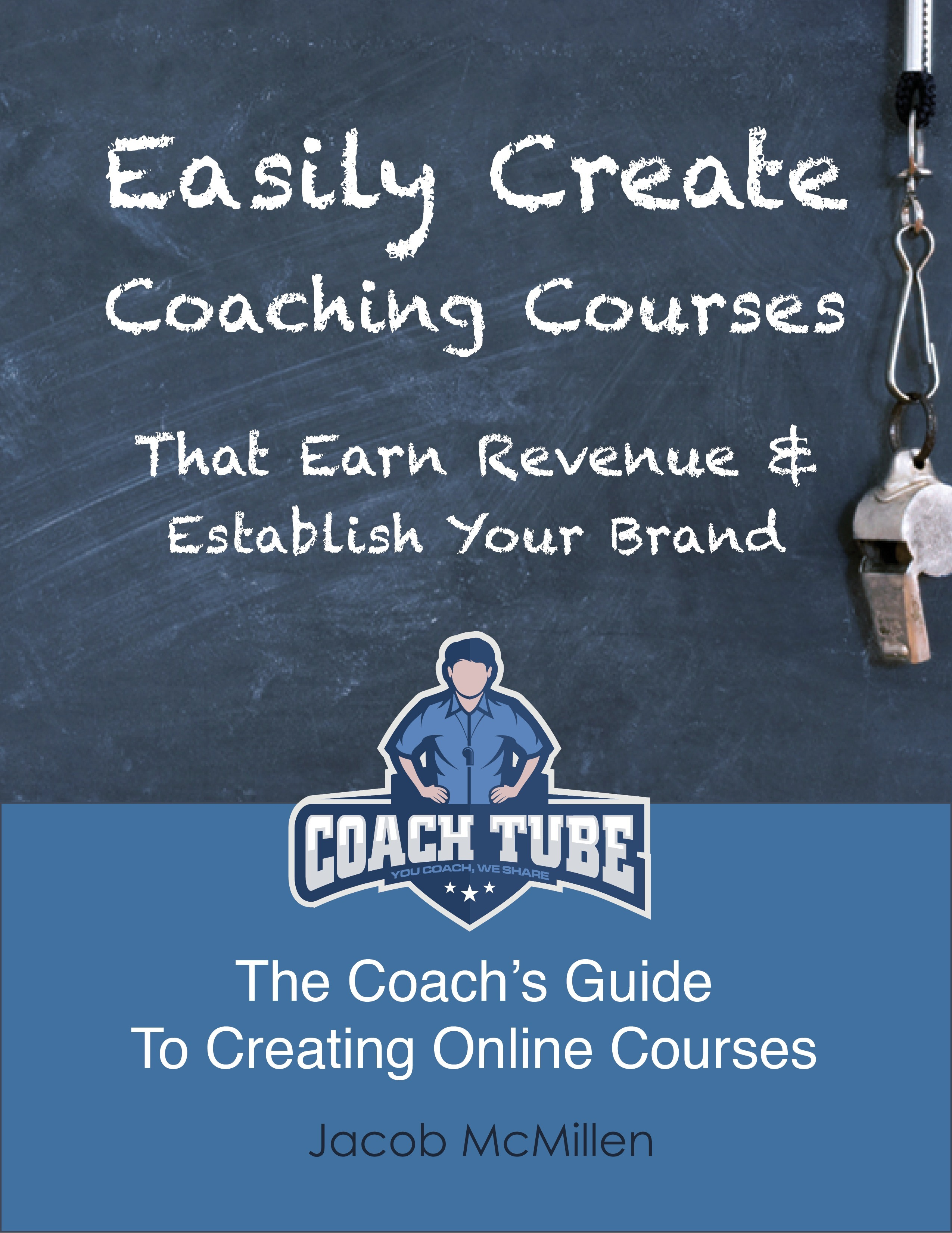 Easily Create Coaching Courses That Earn Revenue And Establish Your Brand  by  Jacob McMillen