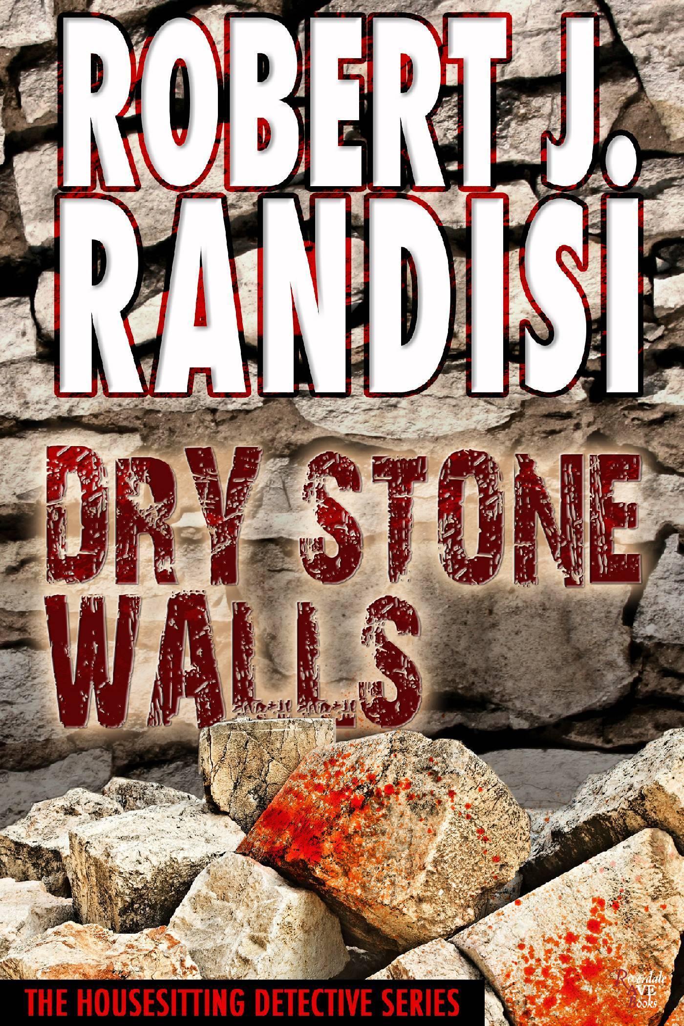 Dry Stone Walls: The Housesitting Detective Series Robert Randisi