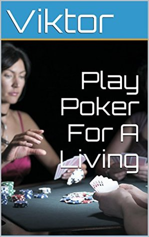 Play Poker For A Living  by  Viktor