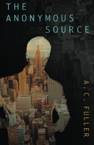 The Anonymous Source  by  A.C. Fuller