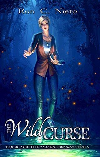 The Wild Curse (Faerie Sworn, #2)  by  Ron C. Nieto