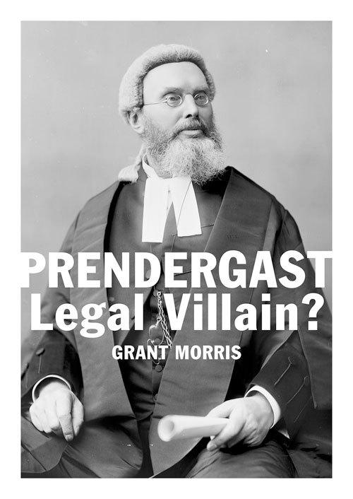 Prendergast Legal Villain? Grant  Morris
