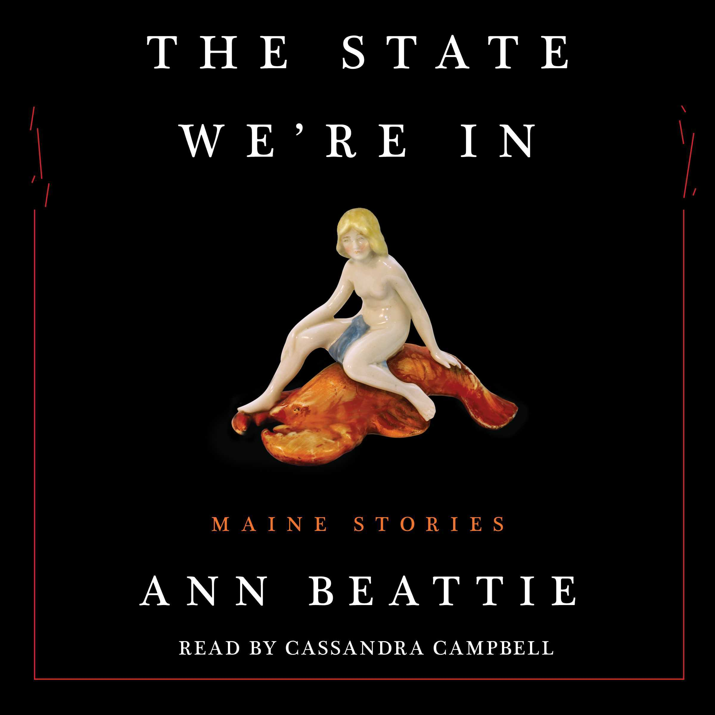 The State Were In: Maine Stories  by  Ann Beattie