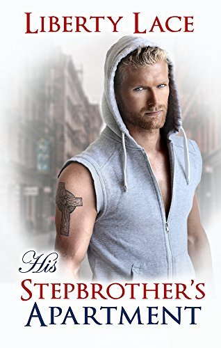 His Stepbrothers Apartment: A Taboo M/M Stepbrothers Romance  by  Liberty Lace