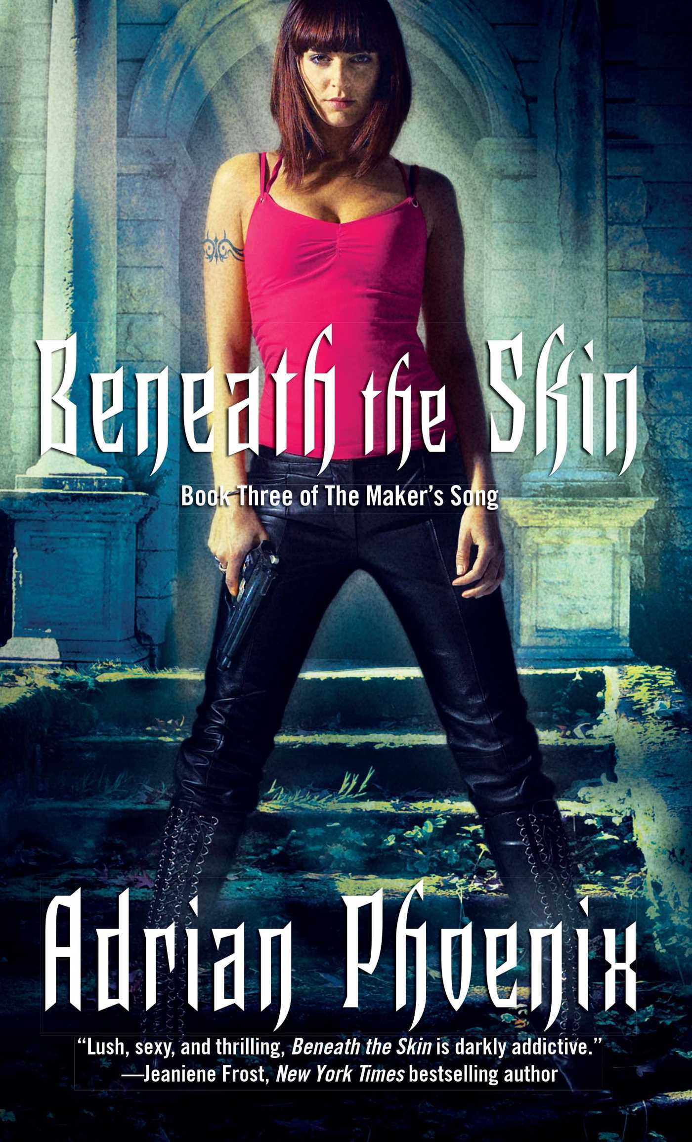 Beneath the Skin: Book Three of The Makers Song Adrian Phoenix