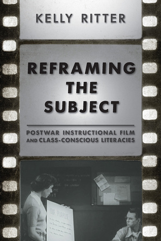 Sometimes We Expect Great Things: Postwar Instructional Films and the Legacy of Class-Conscious Mass Literacies Kelly Ritter