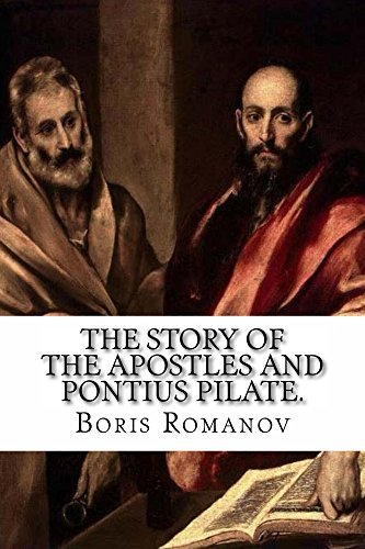 The Story of the Apostles and Pontius Pilate.  by  Boris Romanov