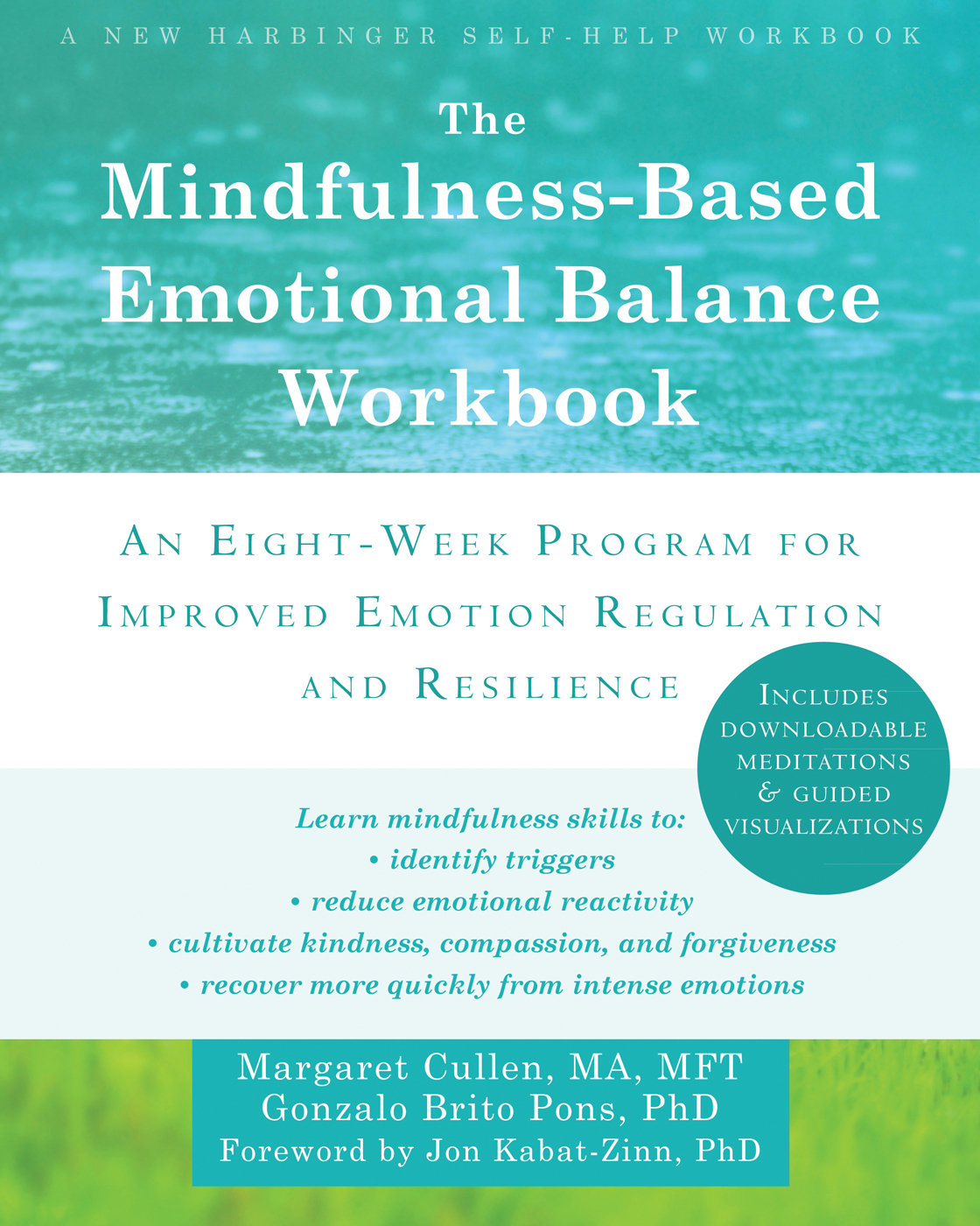 The Mindfulness-Based Emotional Balance Workbook: An Eight-Week Program for Improved Emotion Regulation and Resilience  by  Margaret Cullen