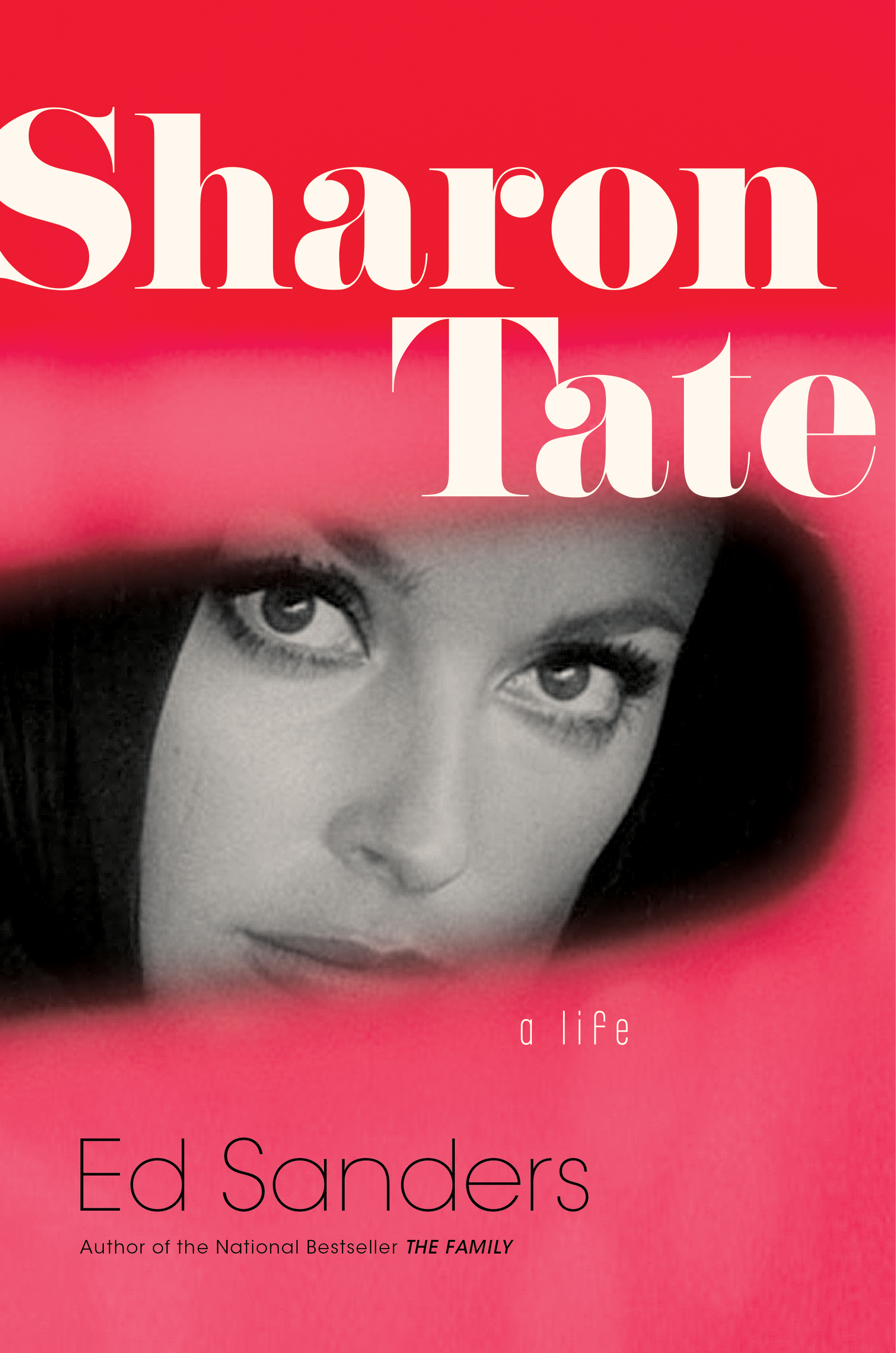 Sharon Tate: The Biography  by  Ed Sanders