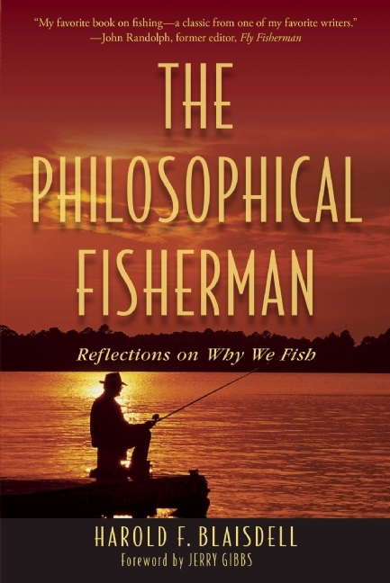 The Philosophical Fisherman: Reflections on Why We Fish  by  Harold F. Blaisdell