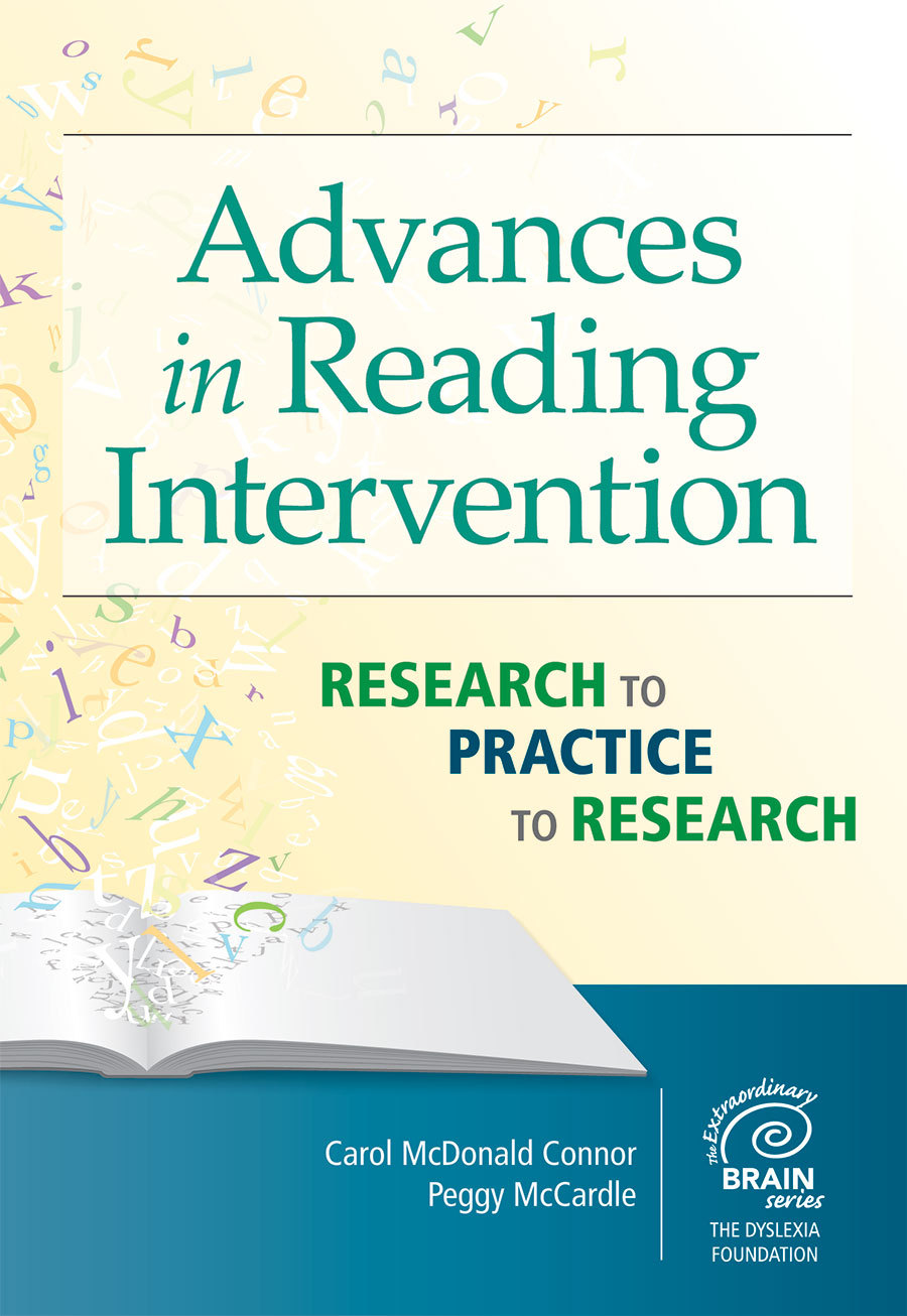 Advances in Reading Intervention: Research to Practice to Research  by  Carol McDonald Connor