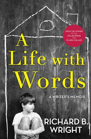 A Life with Words: A Writers Memoir  by  Richard B. Wright