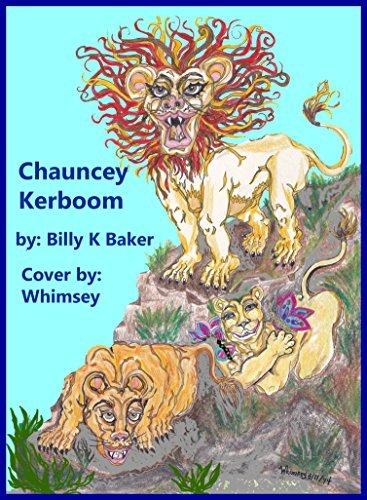 Chauncey Kerboom  by  Billy K. Baker