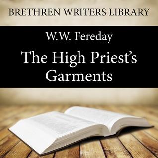 The High Priests Garments  by  W. W. Fereday