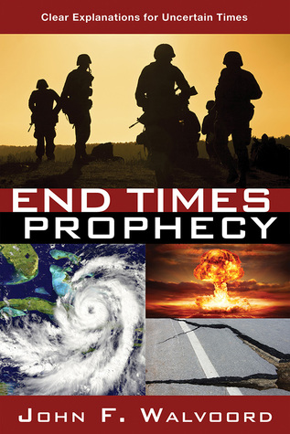 End Times Prophecy: Ancient Wisdom for Uncertain Times John F. Walvoord