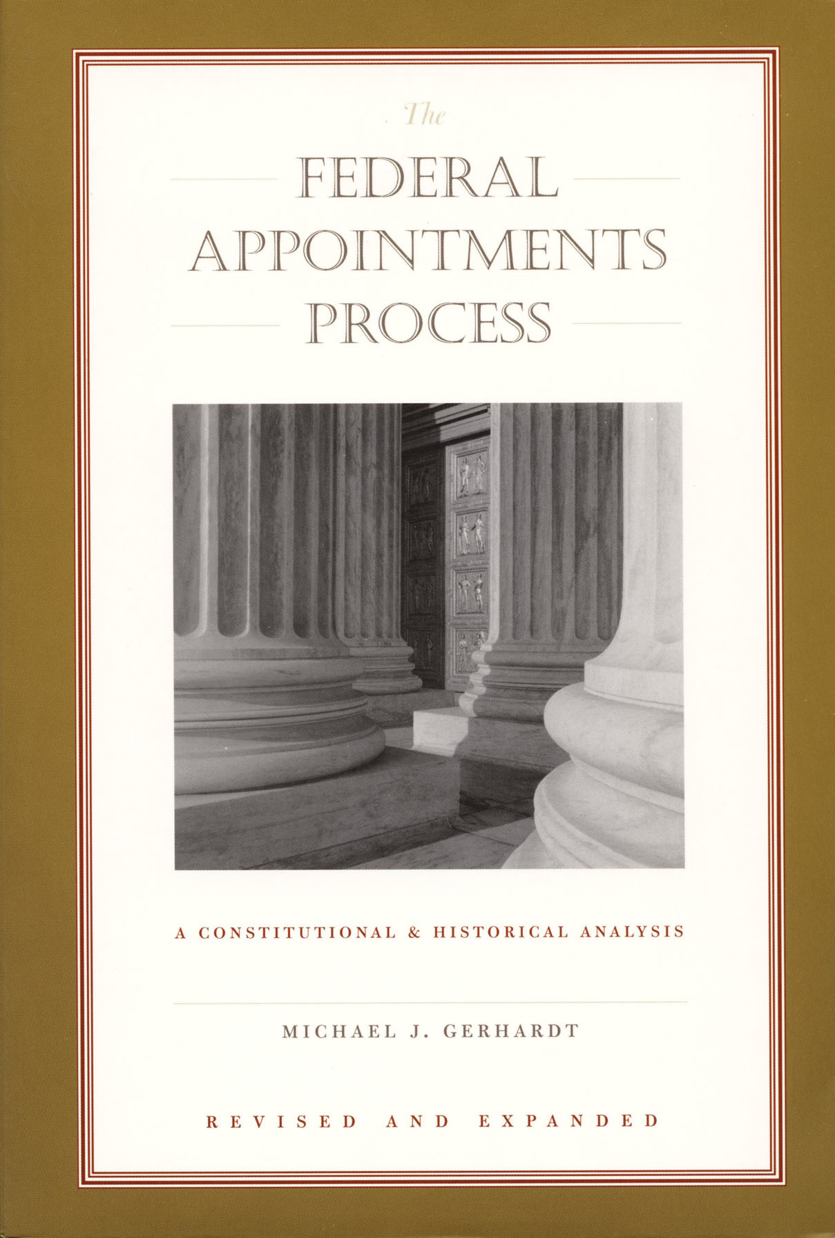 The Federal Appointments Process: A Constitutional and Historical Analysis Michael  Gerhardt