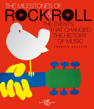 The Events That Changed the History of Rock  by  Ernesto Assante