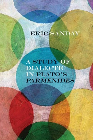 A Study of Dialectic in Platos Parmenides Eric Sanday