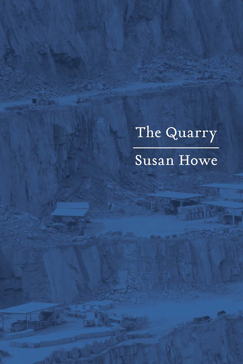 The Quarry: Essays  by  Susan Howe