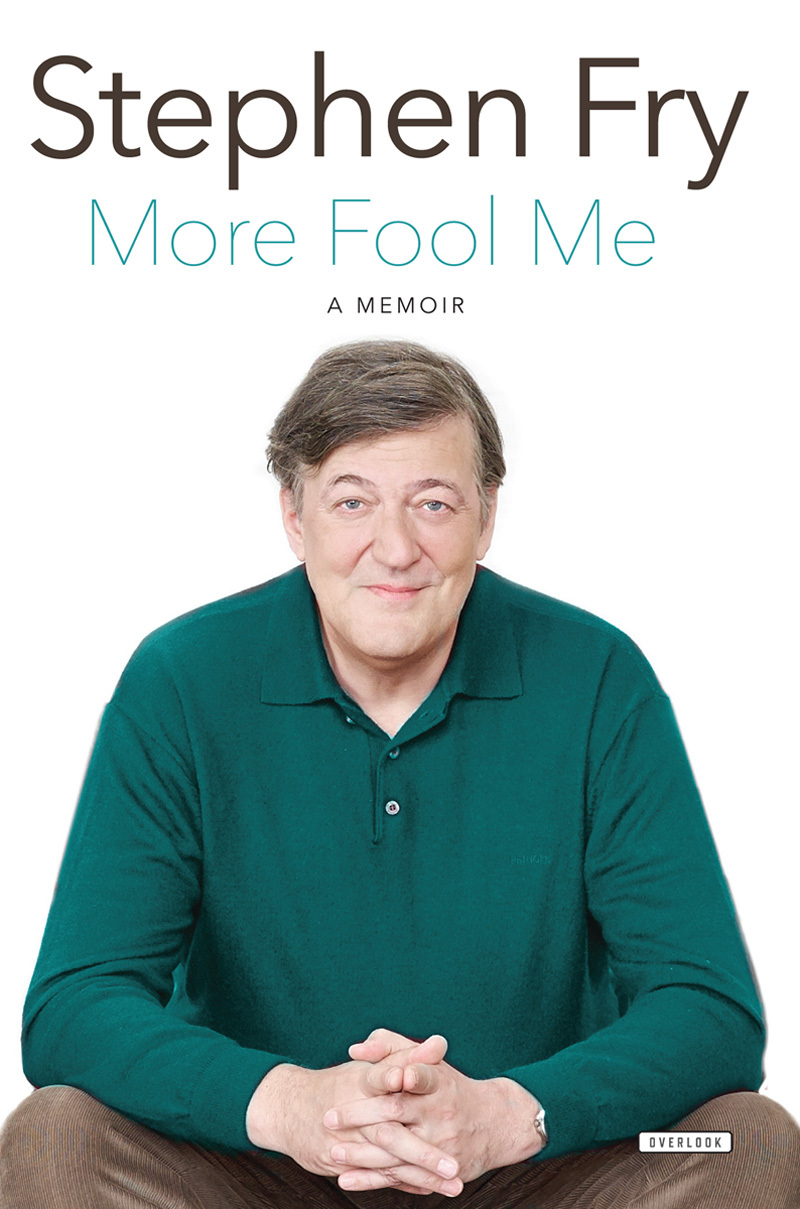 More Fool Me: A Memoir  by  Stephen Fry