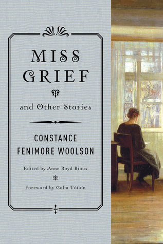 Miss Grief and Other Stories  by  Constance Fenimore Woolson