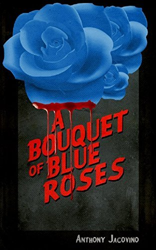 A Bouquet of Blue Roses Anthony Jacovino