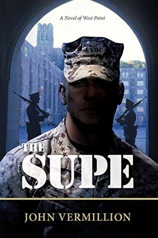 The Supe: A Novel of West Point John Vermillion