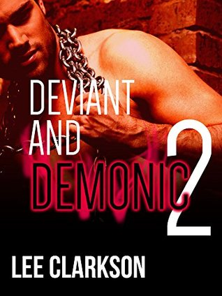 Deviant & Demonic II [3 book gay mmm interracial cuckold paranormal ménage]  by  Lee Clarkson